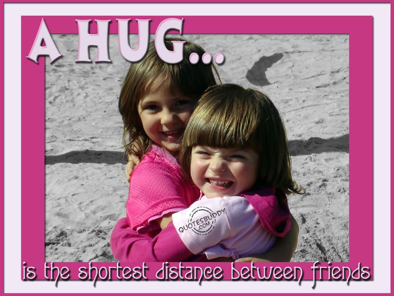 Hug Quotes About Friends