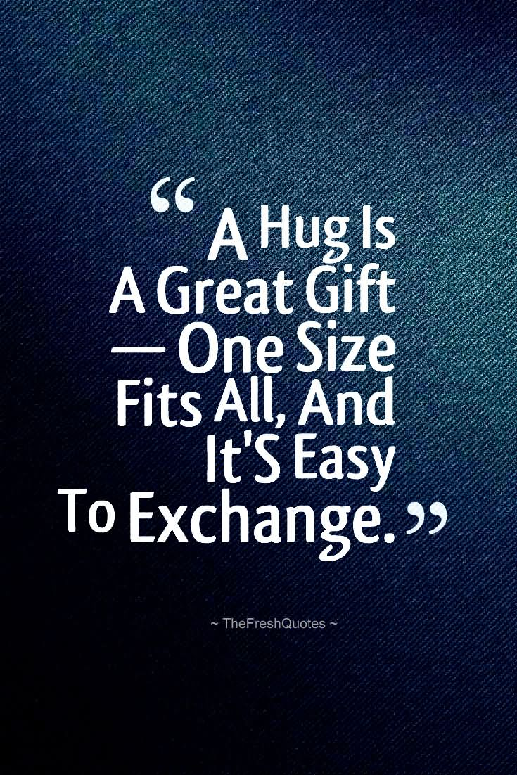 Hug Quotes About Gifts