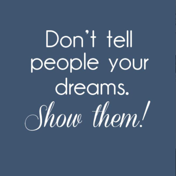 Show Your Dream Quotes