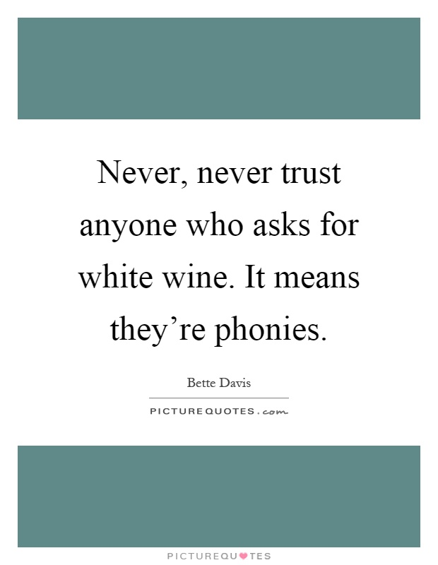 45 @ Never Trust Anyone Quotes