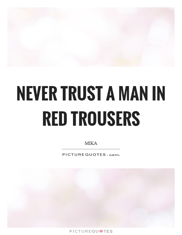 47 @ Never Trust Anyone Quotes