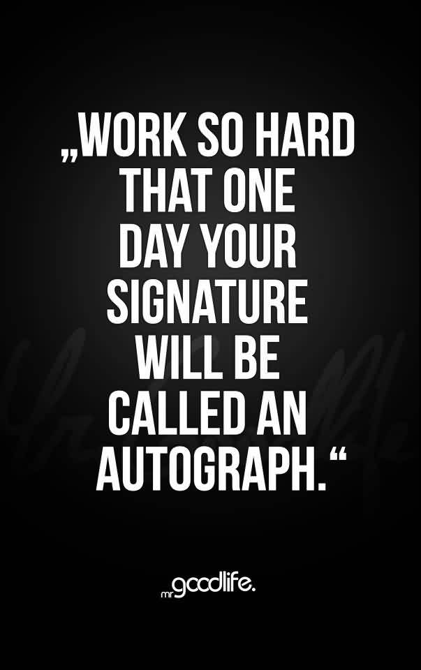 69 @ Motivational Quotes About Hard Work