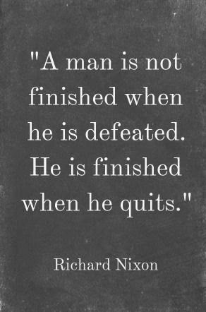 A Man Is Not Finished When He Is Defeated