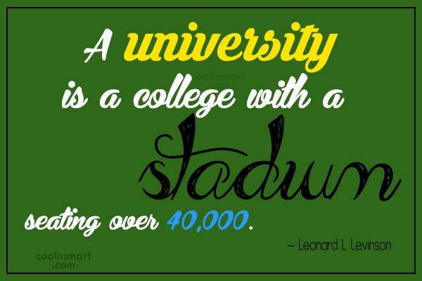 A University Is A College With A Stadium