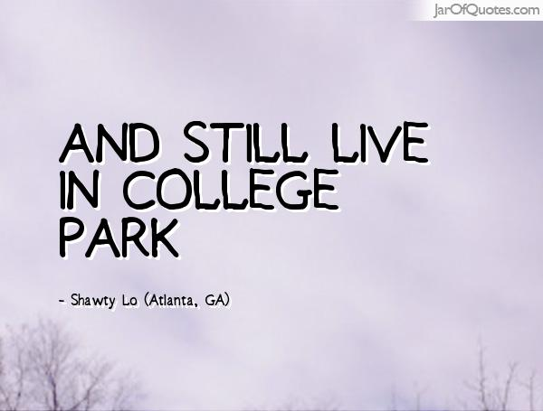 And Still Live In College Park