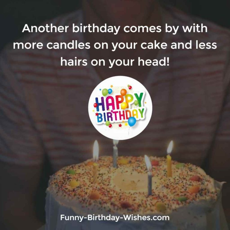 Another birthday comes by with more candles on your cake and less hairs on your head
