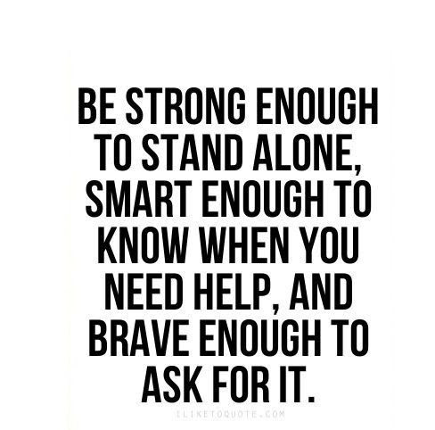 Be Strong Enough To Stand Alone Smart Enough
