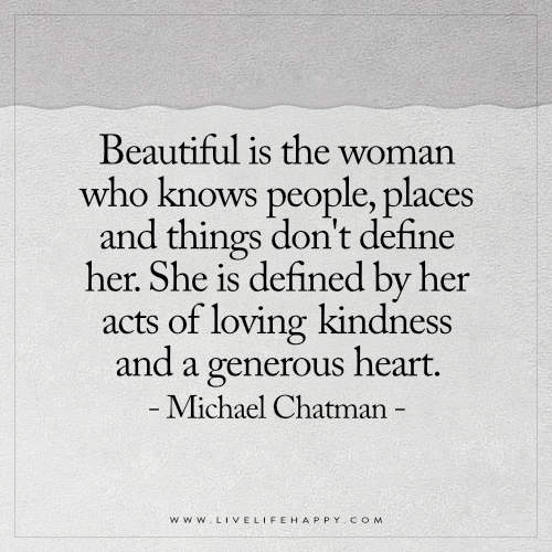 Beautiful is the woman who knows people, places and things don't define her