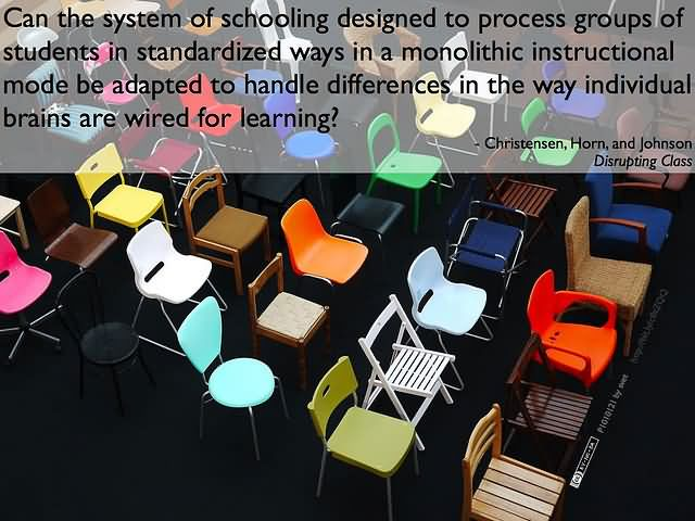Can the system of schooling designed to process groups of students in standardized ways in a monolithic instructional mode be adapted