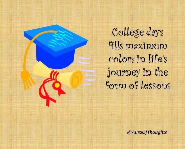 College Days Fills Maximum Colors In Life's Journey In The Form Of Lessons