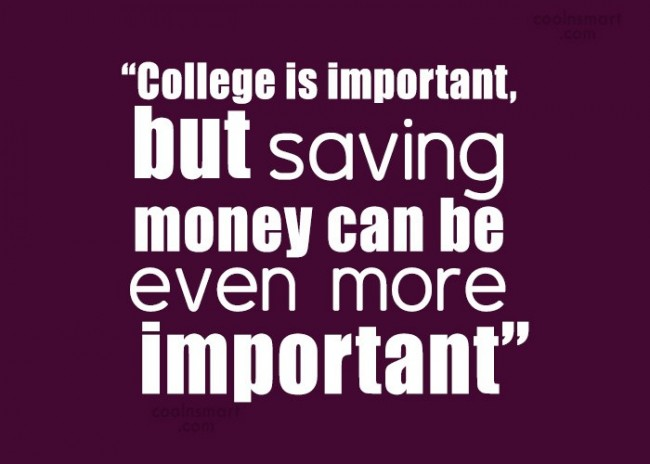 College Is Important But Saving Money Can Be Even More Important