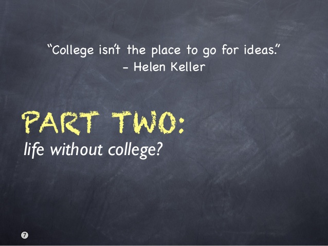 College Isn't The Place To Go For Ideas - Helen Keller