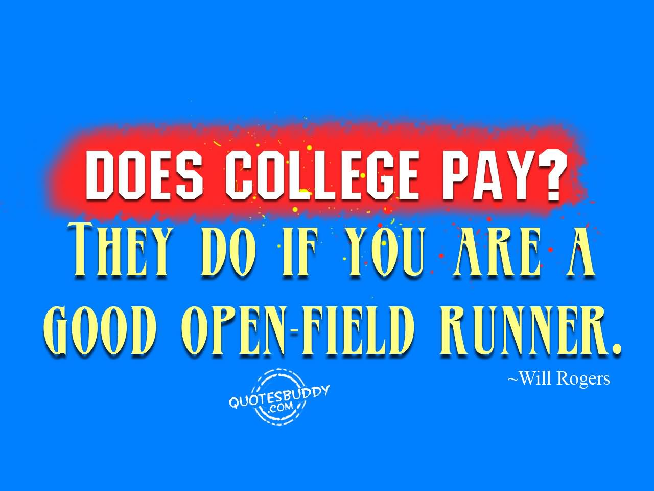 Does College Pay They Do If You Are A Good Open Field Runner
