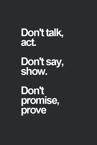 Don't Walk Act Don't Say Show Don't Promise Prove
