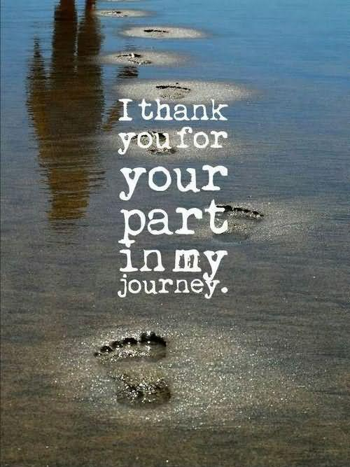 I Thank You For Part In My Journey