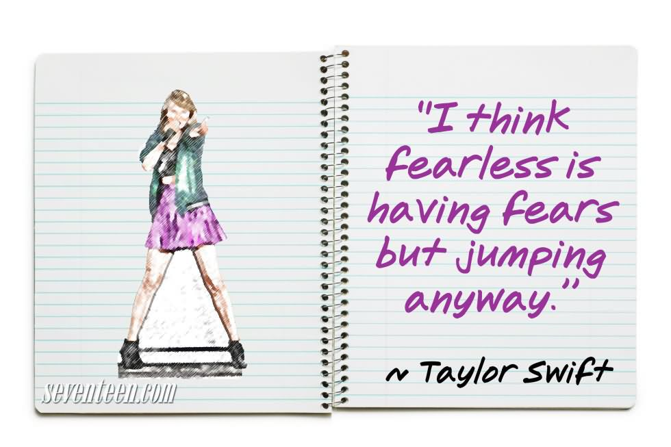 I Think Fearless Is Having Fears But Jumping Anyway - Taylor Swift