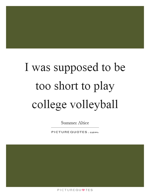 I Was Supposed To Be Too Short To Play College Volleyball