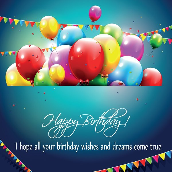 I hope all your birthday wishes and dreams come true