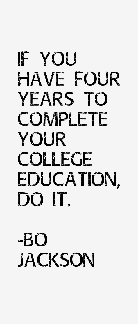 If You Have Four Years To Complete Your College Education Do It