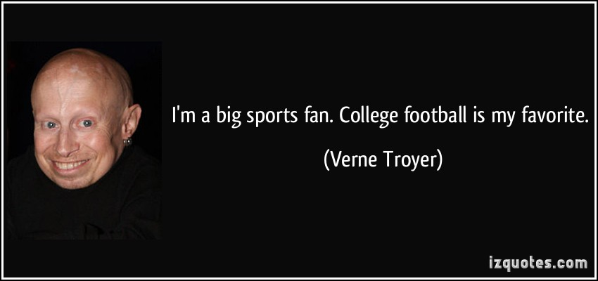 I'm A Big Sports Fan. College Football Is My Favorite - Verne Troyer