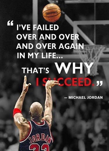 I've Failed Over And Over And Over Again In My Life That's Way I Succeed