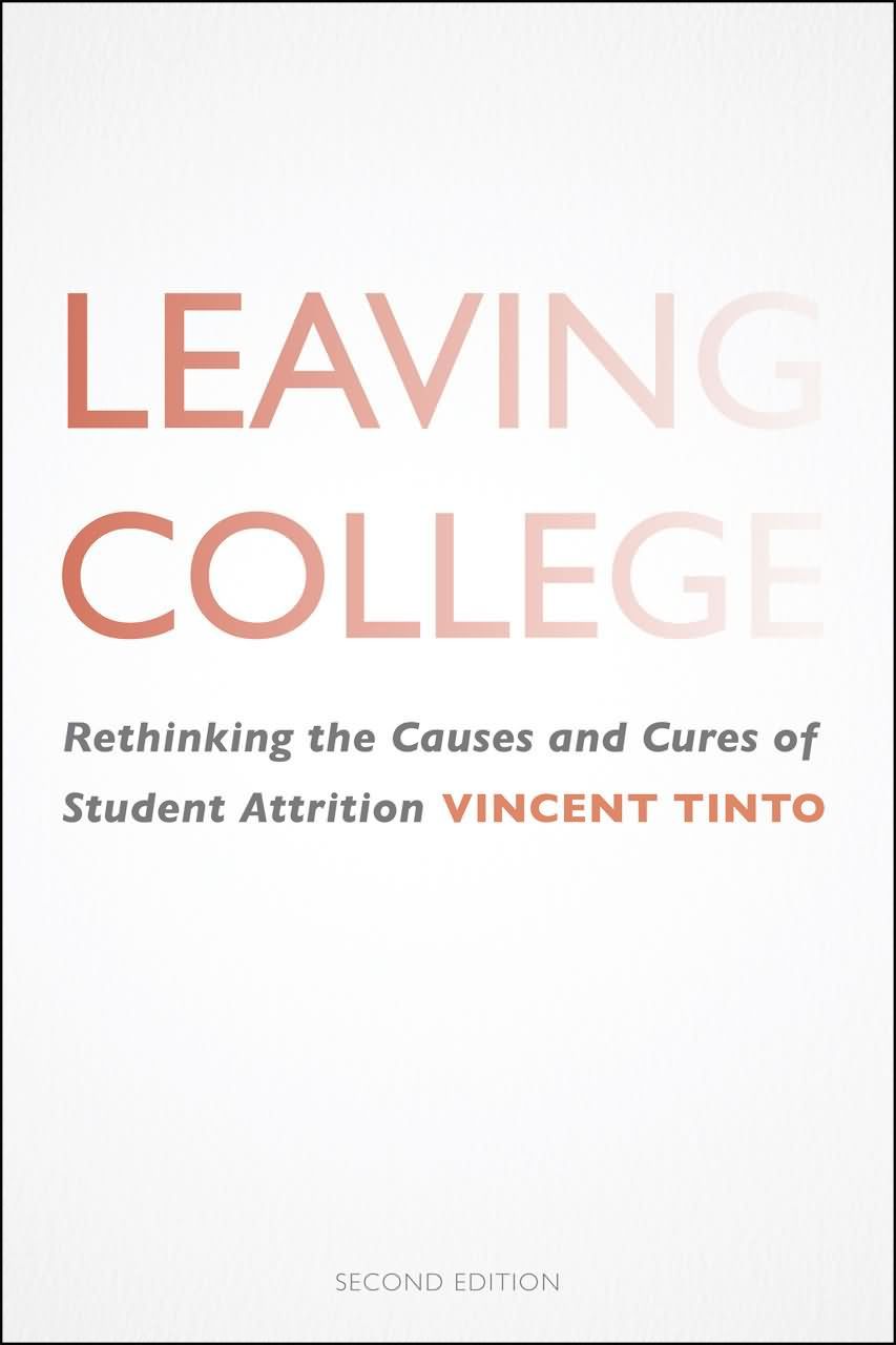 Leaving College Rethinking The Causes And Curse Of Student Attrition