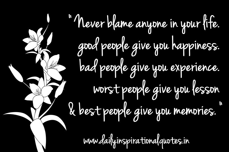 Never Blame Anyone In Your Life Good People Give You Happiness