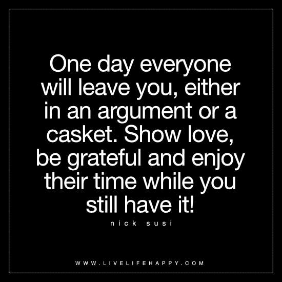 One Day Everyone Will Leave You