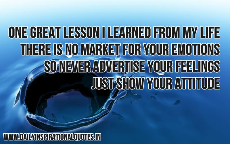 One Great Lesson I Learned From My Life There Is No Market For Your Emotions