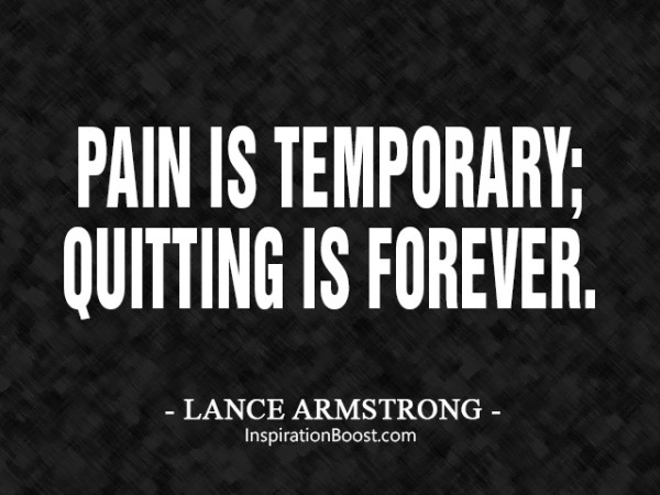 Pain Is Temporary Quitting Is Forever