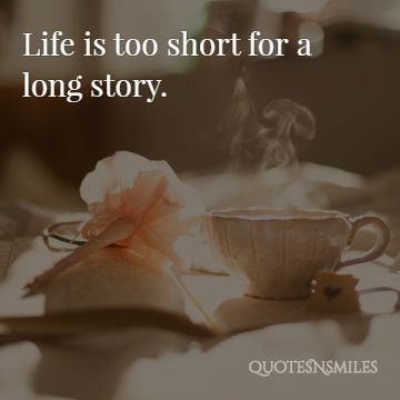 Short Life Quotes #43