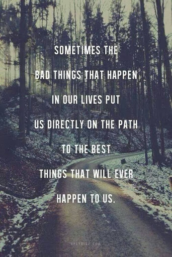 Sometimes The Bad Things That Happen In Your Lives