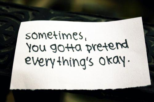 Sometimes, you gotta pretend everything is okay
