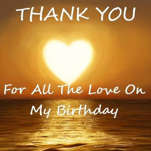 Thank you for all the love on my birthday
