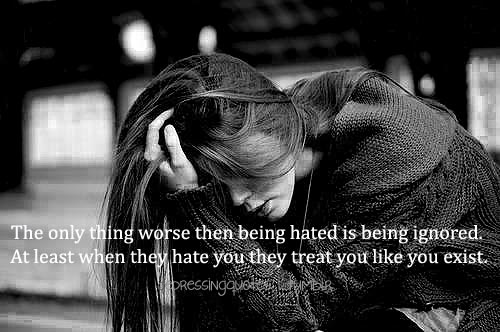 The only thing worse then being hated is being ignored…