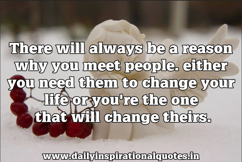 There Will Always Be A Reason Why You Meet People.
