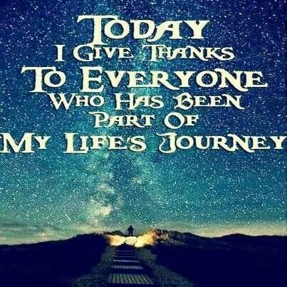 Today I Give Thanks To Everyone Who Has Been