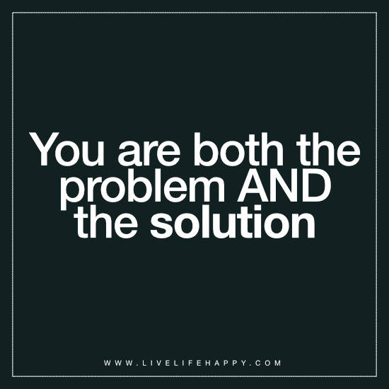 You Are Both the Problem