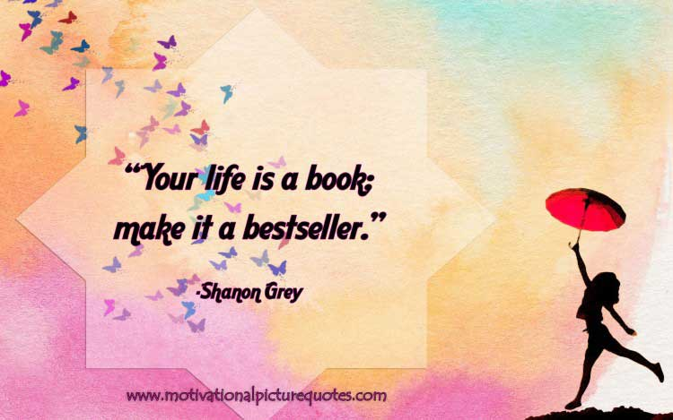 Your life is a book; make it a bestseller