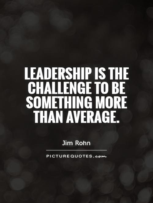 Awesome Leadership Quotations and Quotes