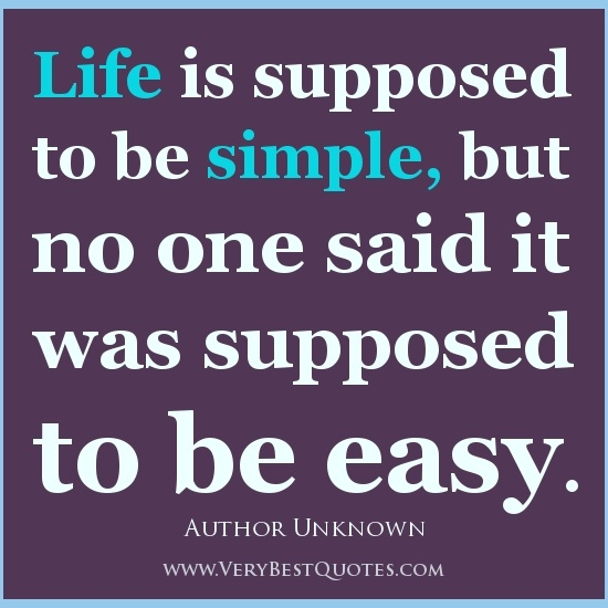 Positive Living Quotes | Life Quotes, Simple Life Quotes, Life Is in Life Is Not Easy Quotes - alexdapiata.com