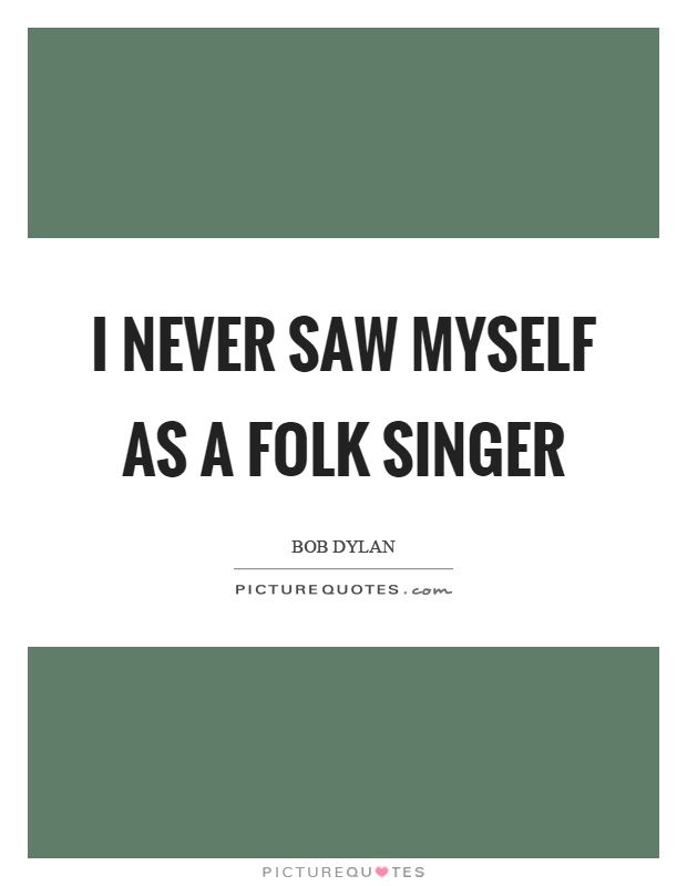 Outstanding Bob Dylan Quotation