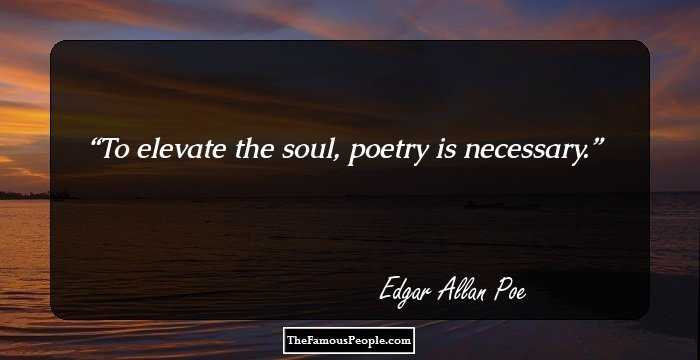 Superb Edgar Allan Quotation and Sayings