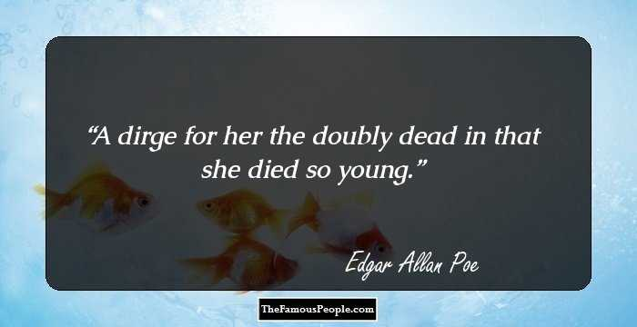 Terrific Edgar Allan Quotation and Sayings