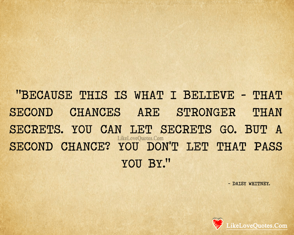 Get Here Quotes About Second Chances At Love Soaknowledge