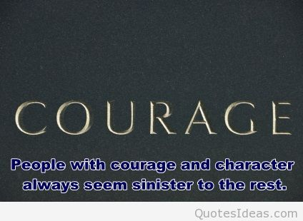 Charming Courage Quotation