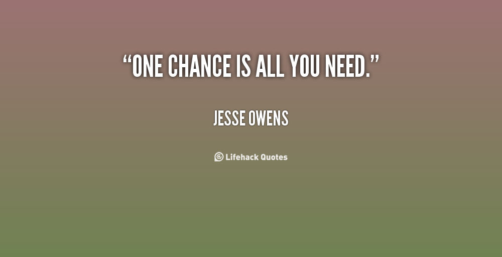 Incredible Chance Quotations