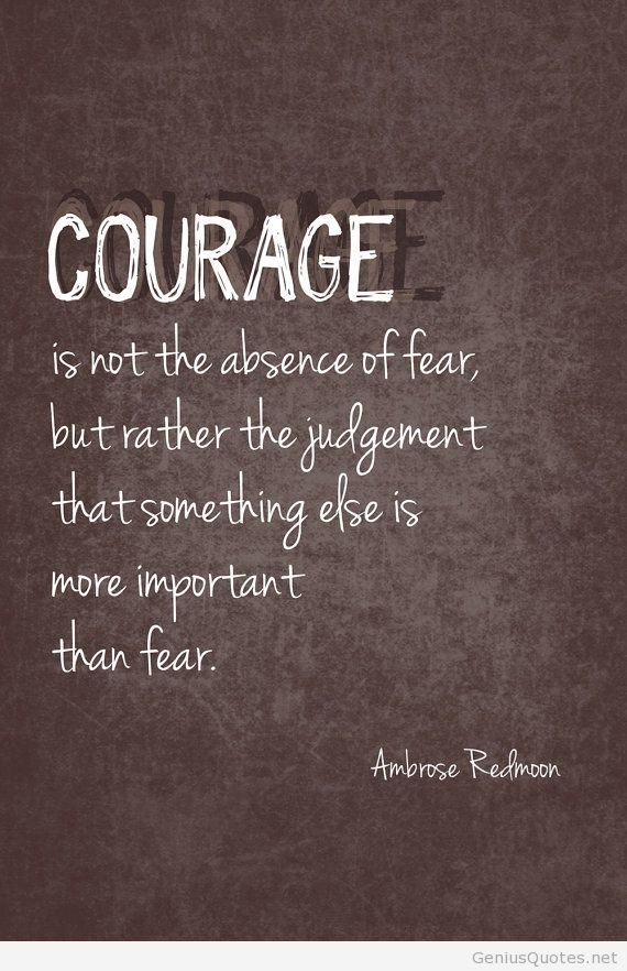 Incredible Courage Sayings