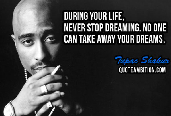best quotes of tupac shakur about dreaming
