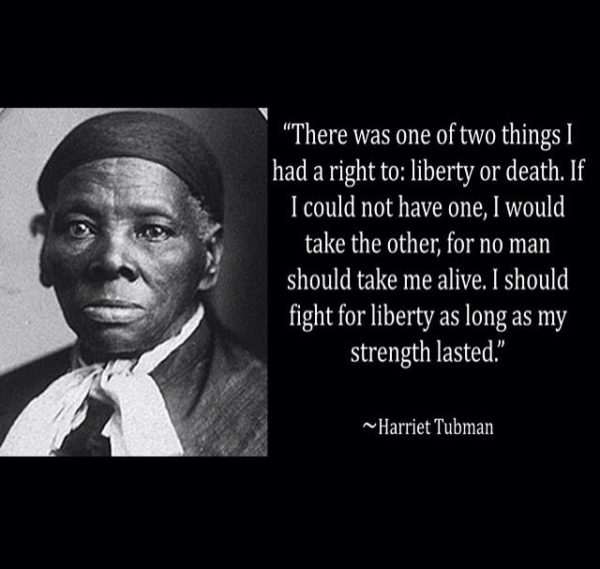 Famous Quotes By Harriet Tubman: Harriet Tubman Motivational Quotaions About Liberty